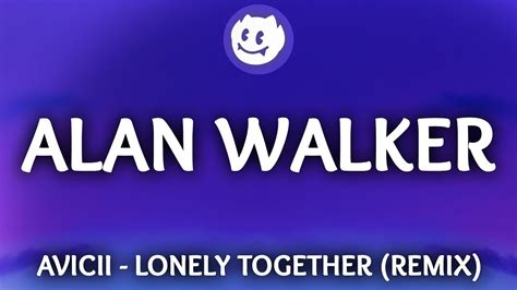 alan walker lonely together download lagu avicii lonely together alan walker remix