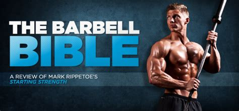 starting strength a review of rippetoe s barbell bible