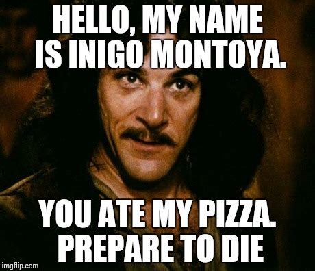 My Name Is Inigo Montoya Meme - my name is inigo montoya meme 28 images 17 best ideas