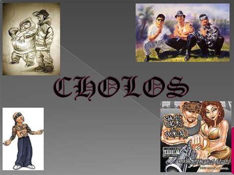 cultura de los cholos y cholos
