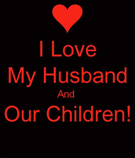 images of love my husband i love my husband and our children poster milly keep