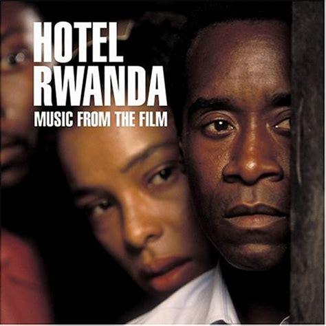 film hotel rwanda tracksounds hotel rwanda rupert gregson williams