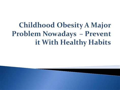 childhood obesity a major problem nowadays authorstream