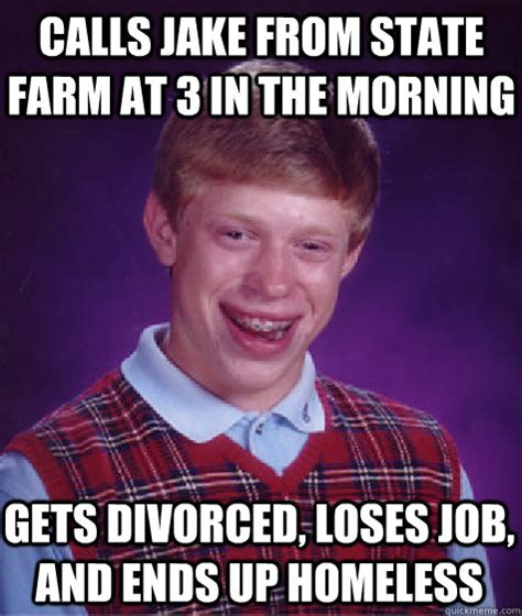 State Farm Meme - calls jake from state farm at 3 in the morning gets
