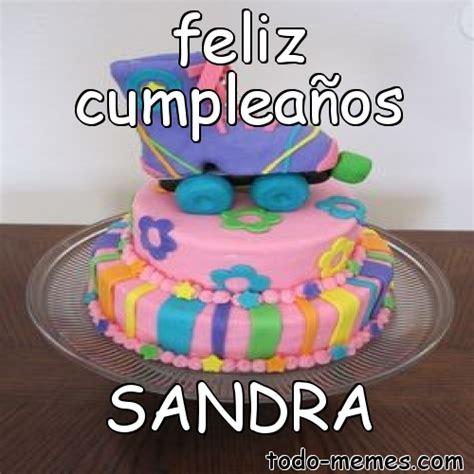 imagenes de feliz cumpleaños sandra arraymeme de feliz cumplea 241 os sandra