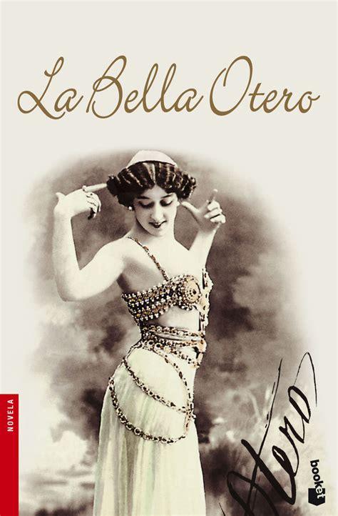 libro la bella otero novela carmen posadas 183 web oficial