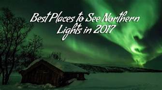 best places for lights best places to visit to see northern lights voyages booth