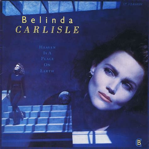lyrics belinda carlisle belinda carlisle heaven is a place on earth lyrics