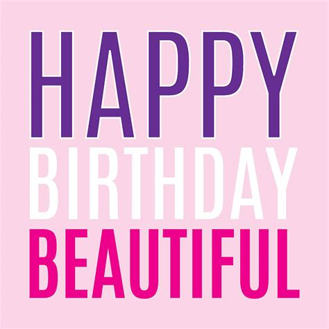 Happy Birthday My Beautiful Quotes Happy Birthday Beautiful Lady Quotes Quotesgram