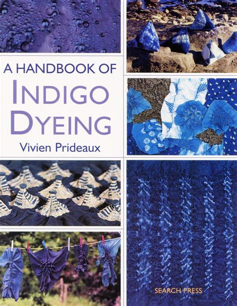 indigo becomes a big books a handbook of indigo dyeing dyeing book halcyon yarn