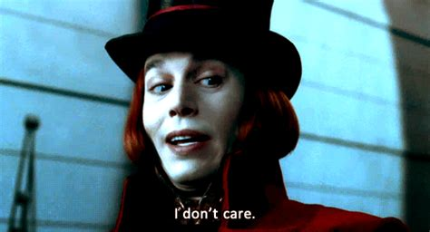 dont care willy wonka  quotes  quotes film quotes mood quotes