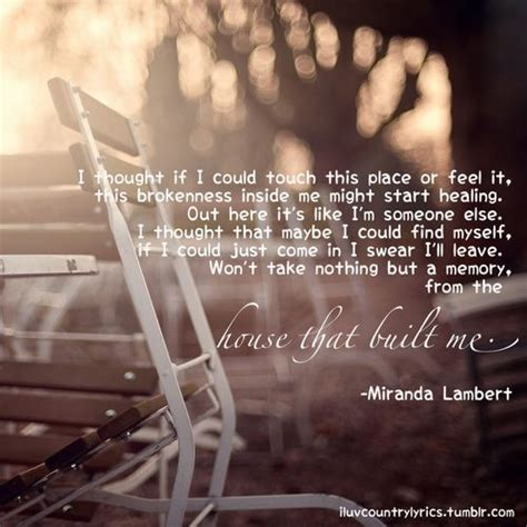 house that built me lyrics miranda lambert the house that built me quot this song touched my soul and reminded