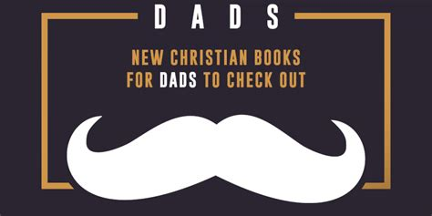 the meaning of a new christian ethos books new christian books for dads to check out