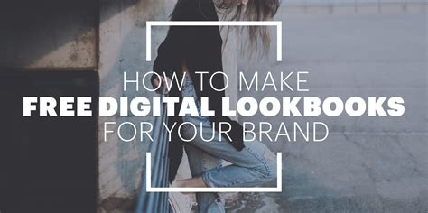 How To Make Your Brand - how to make free digital lookbooks for your brand