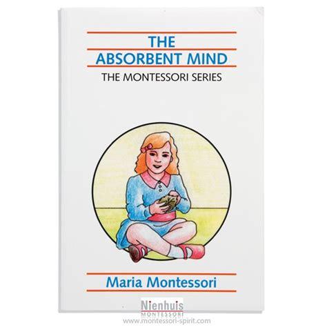 the absorbent mind montessori spirit