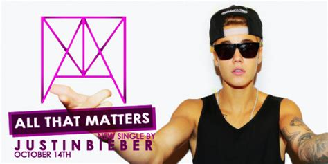 justin bieber all that matters justin bieber tells all that matters for musicmonday