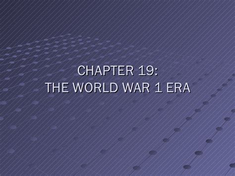 world history chapter 19 section 1 chapter 19 wwi