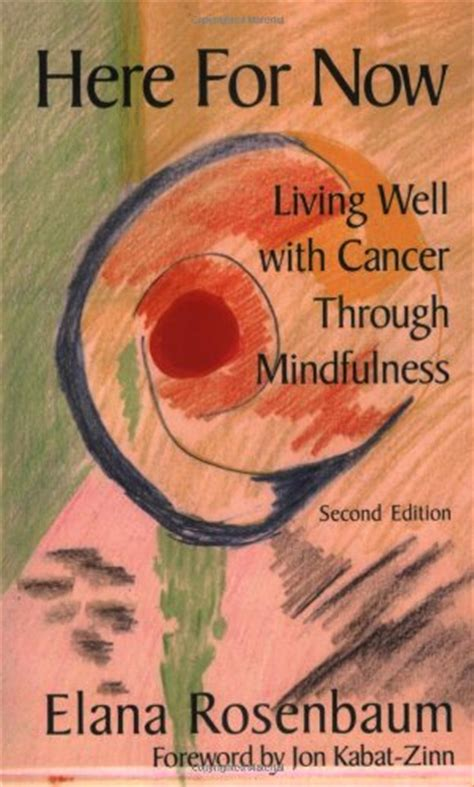 mindfulness a kindly approach to being with cancer books mindfulness based cognitive therapy for cancer gently