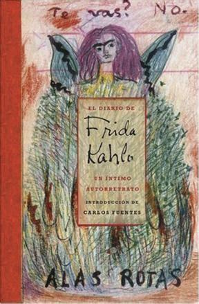 libro el diario de frida el diario de frida kahlo un 205 ntimo autorretrato kahlo frida sinopsis del libro rese 241 as