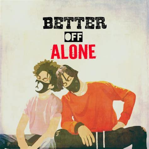 you are not alone testo e traduzione ayo teo better alone testo musixmatch