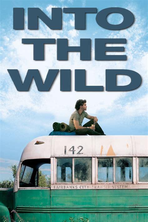 film into the wild adalah into the wild 2007 posters the movie database tmdb
