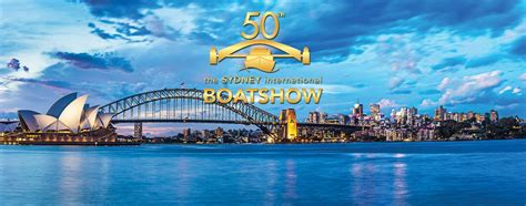 sydney boat show dates 2017 join us for the 50th sydney international boat show