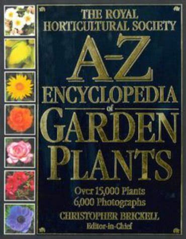Encyclopedia Of Garden Plants And Flowers A Z Encyclopedia Of Garden Plants By Christopher Brickell Reviews Discussion Bookclubs Lists