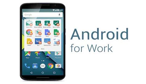 Android For Work by Use Android For Work Bring Success
