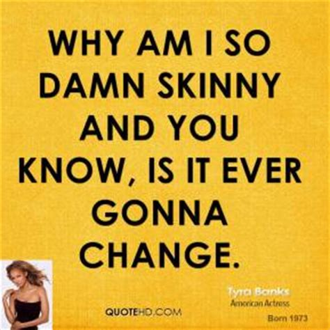 Why Is So Thin by Banks Quotes Quotehd
