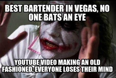 Old Fashioned Memes - meme creator best bartender in vegas no one bats an eye