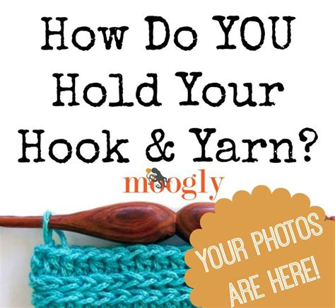 how to hold yarn while knitting style how you hold your hook and yarn the results moogly