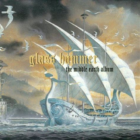 A Middle Earth Album the middle earth album glass hammer mp3 buy tracklist