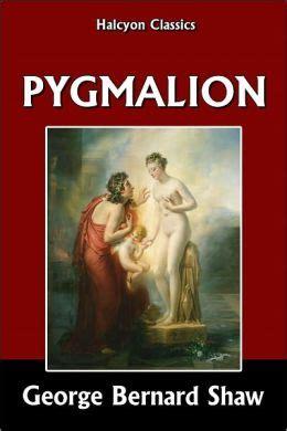 pygmalion books pygmalion by george bernard shaw by george bernard shaw
