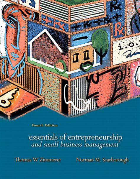 Essentials Of Entrepreneurship And Small Business Management zimmerer scarborough essentials of entrepreneurship and