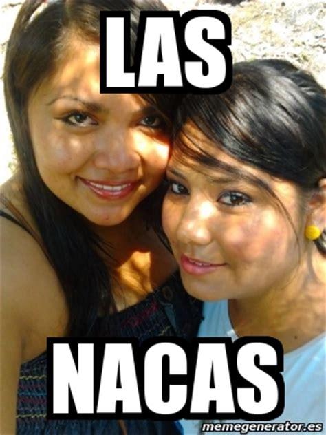 Memes De Nacas - meme personalizado las nacas 1432803