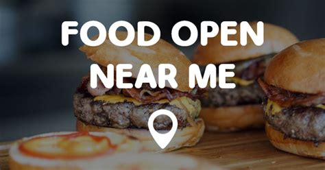 open near me food recipes food