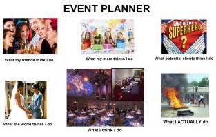 Event Planners Expectations Vs Reality Event Planners The Webster