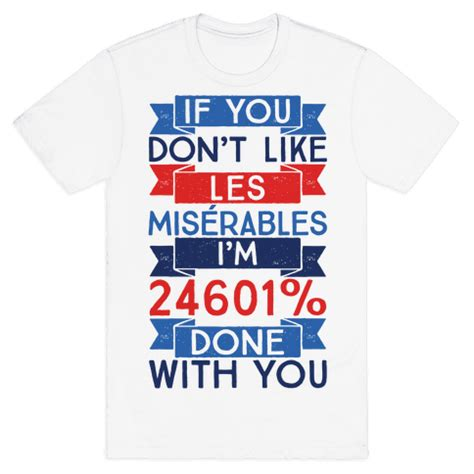 Sancal If You T Finished Your Shopping - human if you don t like les miserables i m 24601 percent