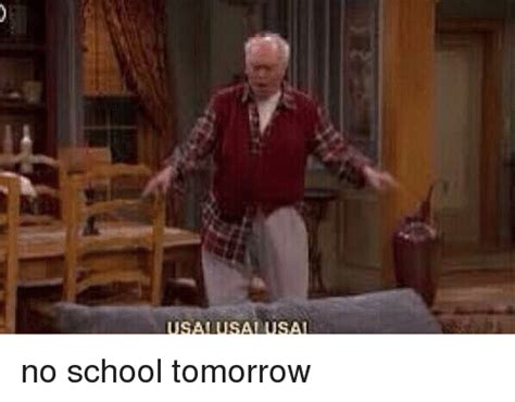 No School Tomorrow Meme - 25 best memes about no school tomorrow no school