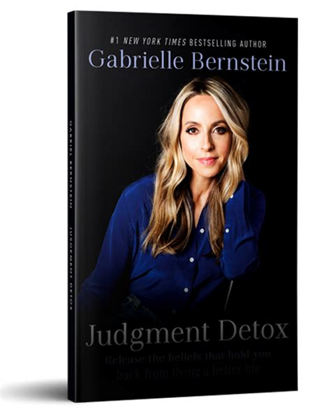 judgment detox release the beliefs that hold you back from living a better books how to remove judgement to live in harmony with gabby