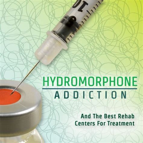 Hydromorphone Detox by Hydromorphone Addiction And The Best Rehab Centers For
