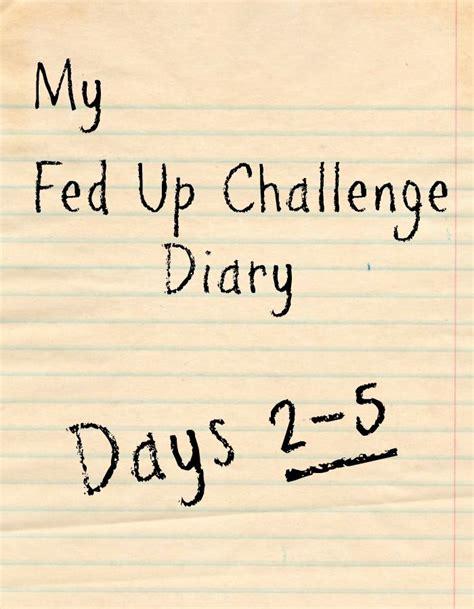 Sugar Detox Fed Up by Fed Up Challenge Diary Days 2 5 Sugar Free Diet Sugar