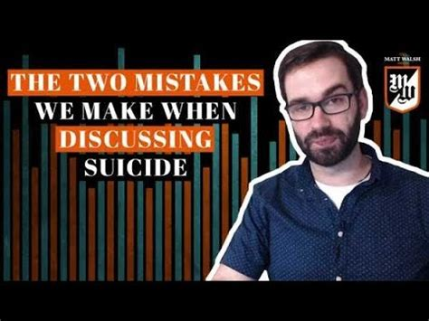 matt walsh show daily wire the two dangerous mistakes we make when we discuss suicide