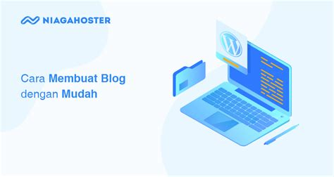 membuat blog  langkah mudah niagahoster