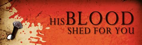 The Blood Of Shed For You by