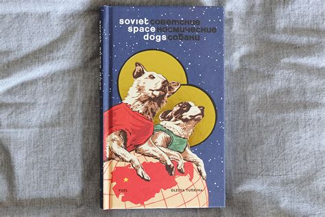 soviet space dogs soviet space dogs unknown heroes