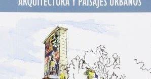 libro the urban sketching handbook arkitektura dok libros dibujo the urban sketching handbook arquitectura y paisajes
