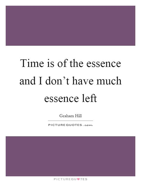Time Is Of The Essence by Time Is Of The Essence And I Don T Much Essence Left