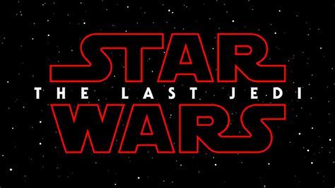 film star wars 2017 new star wars movie s full title revealed star wars the