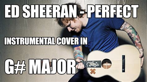 ed sheeran perfect official instrumental ed sheeran perfect acoustic instrumental cover in g